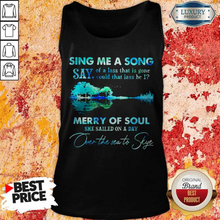 Pretty Sing Me A Song Say Merry Of Soul River Tank Top