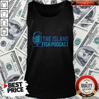 Pretty The Island Fish Podcast Tank Top