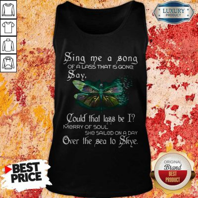 Sina Me A Sona Of A Lass That Is Gong Say Butterfly Tank Top