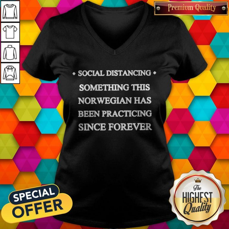 Social Distancing Something This Norwegian Has Been Practicing Since Forever V-neck