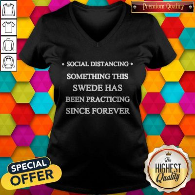 Social Distancing Something This Swede Has Been Practicing Since Forever V-neck