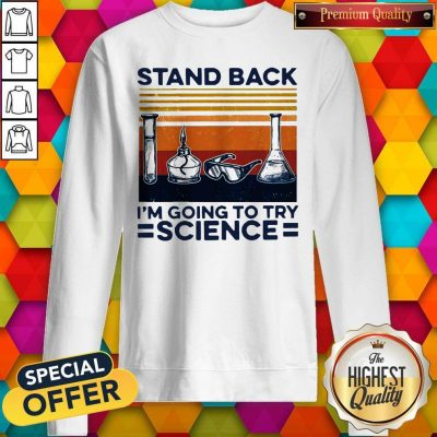 Stand Back I'm Going To Try Science Vintage Sweatshirt