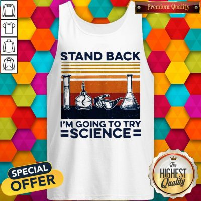 Stand Back I'm Going To Try Science Vintage Tank Top