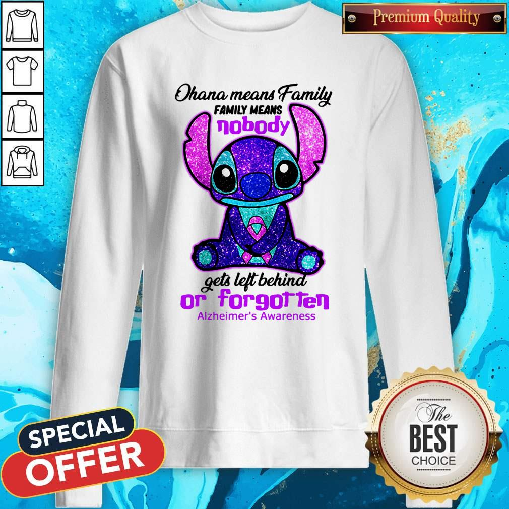 Stitch Ohana Means Family Family Means Nobody Gets Left Behind Or Forgotten Alzheimer's Awareness Sweatshirt