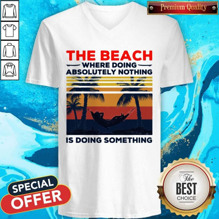 The Beach Where Doing Absolutely Nothing Is Doing Something Vintage V-neck