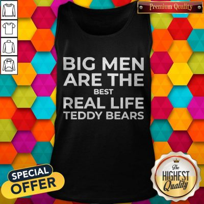 Top Big Men Are The Best Real-life Teddy Bears Tank Top