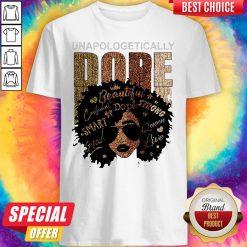 Unapologetically Dope Black Pride Melanin African American Shirt