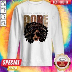 Unapologetically Dope Black Pride Melanin African American Sweatshirt
