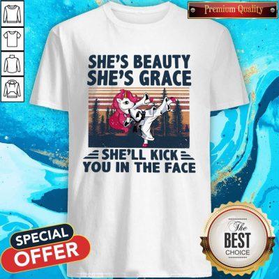 Unicorn Karate She's Beauty She's Grace She'll Kick You In The Face Shirt