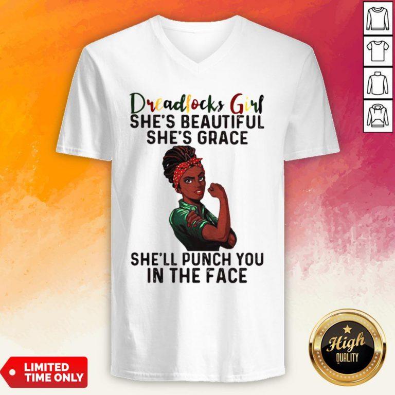 Dreadlocks Girl She's Beautiful She's Grace She'll Punch You In The Face V-neck