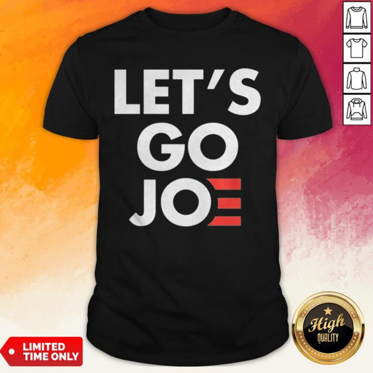 Hot Let's Go Joe Shirt