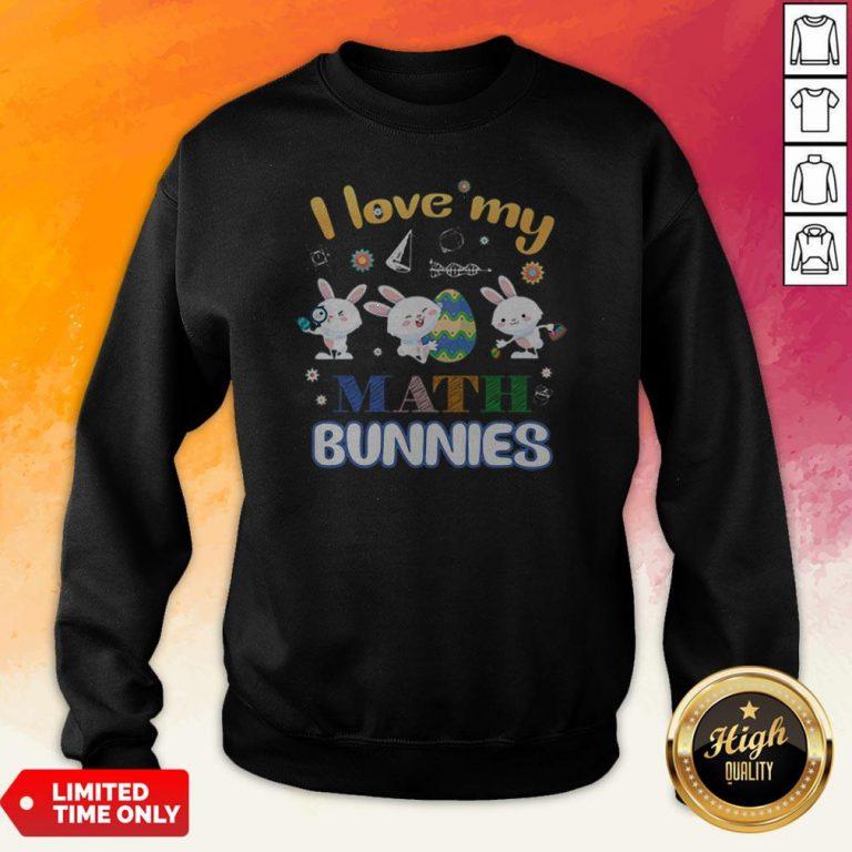 I Love My Math Peeps Teacher Easter Bunnies Cute Gift Sweatshirt
