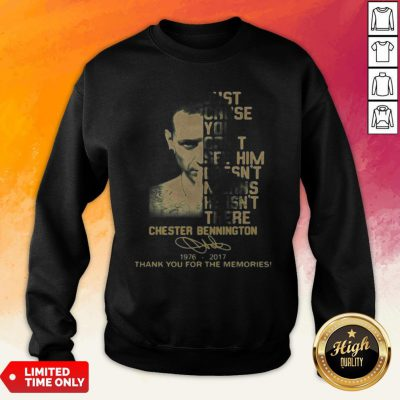 Just Cause You Feel It Doesn't Mean It's There Chester Bennington 1976 2017 Thank You For The Memories Signature Sweatshirt