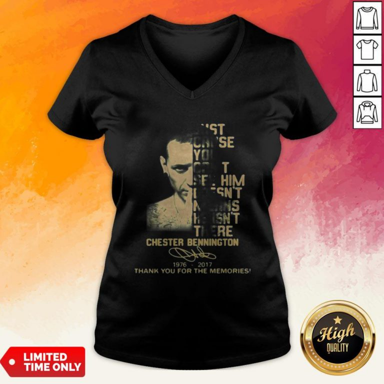 Just Cause You Feel It Doesn't Mean It's There Chester Bennington 1976 2017 Thank You For The Memories Signature V-neck