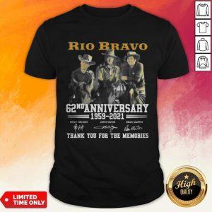 Rio Bravo 62nd Anniversary 1959 2021 Thank You For The Memories Signature Shirt