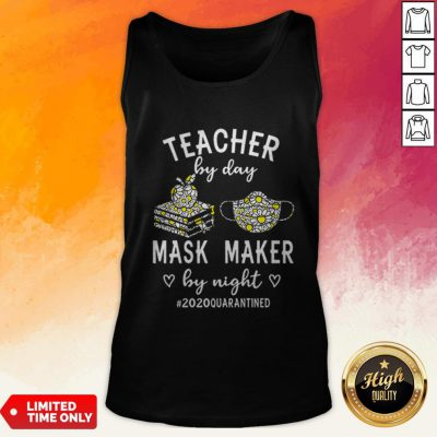 Teacher By Day Mask Maker By Night 2020 Quarantined Tank Top