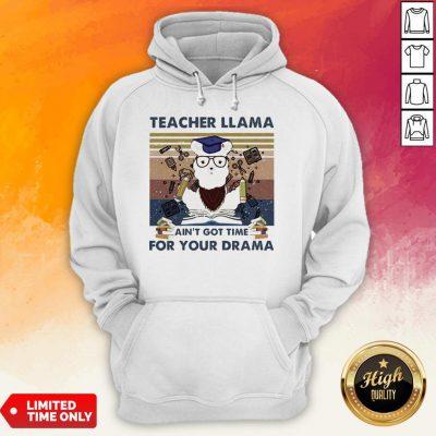 Teacher Llama Ain'T Got Time For Your Drama Vintage Hoodie