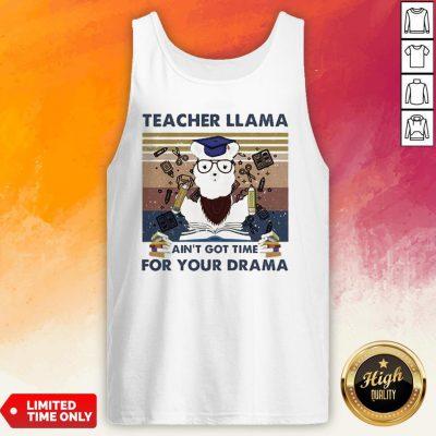 Teacher Llama Ain'T Got Time For Your Drama Vintage Tank Top