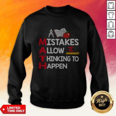 Teacher Math Mistakes Allow Thinking To Happen Sweatshirt