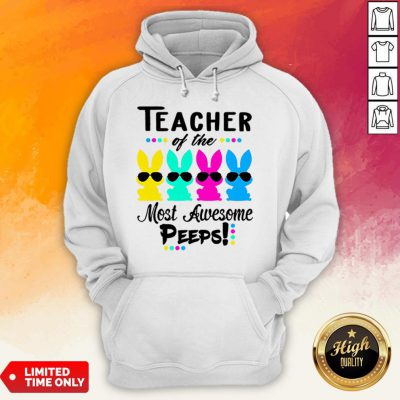 Teacher Of The Most Awesome Peeps Funny Easter Hoodie