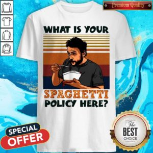 What Is Your Spaghetti Policy Here Vintage Shirt