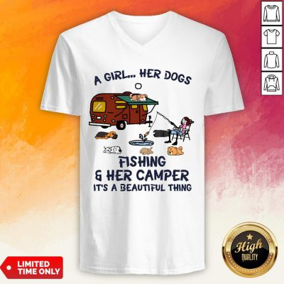 A Girl Her Dogs Fishing And Her Camper Its A Beautiful Thing V-neck