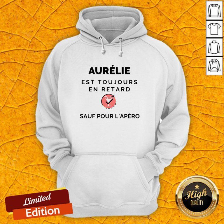 Aurelie Est Toujours En Retard Saul Pour Lapero Hoodie