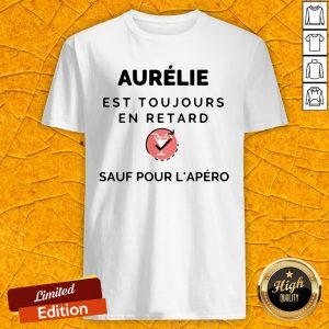 Aurelie Est Toujours En Retard Saul Pour Lapero Shirt