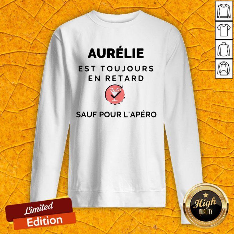 Aurelie Est Toujours En Retard Saul Pour Lapero Sweatshirt