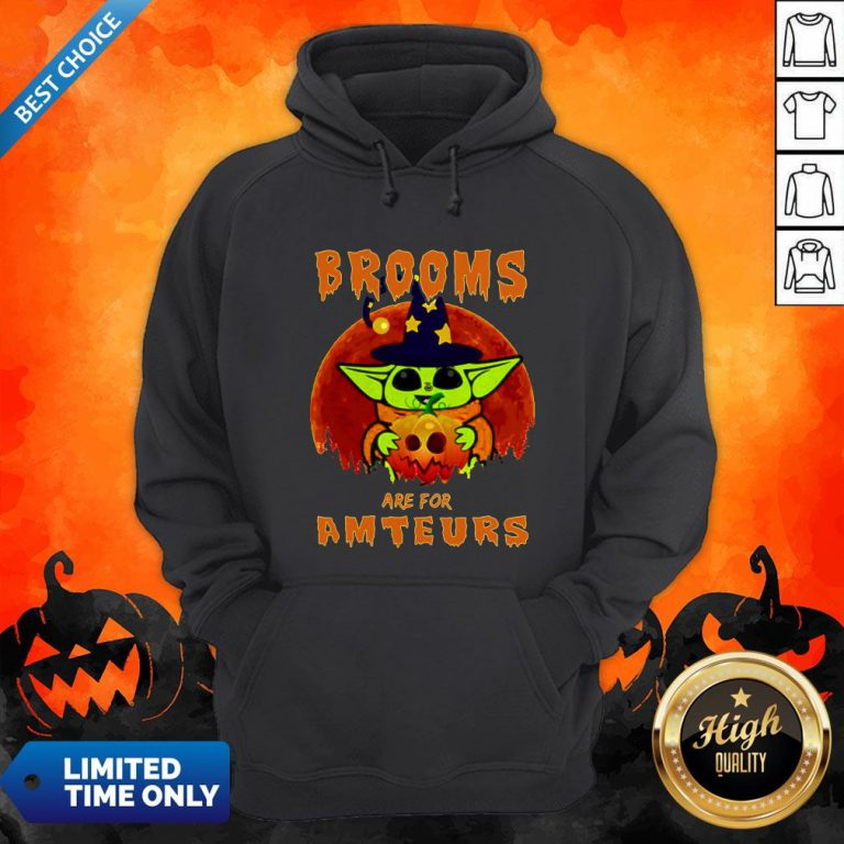 Baby Yoda Brooms Are For Amateurs Halloween Hoodie