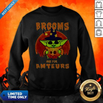 Baby Yoda Brooms Are For Amateurs Halloween Sweatshirt