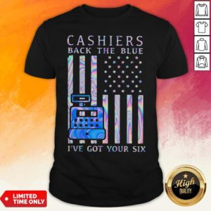 Cashiers Back The Blue I've Got Your Six American Flag Hologram Shirt