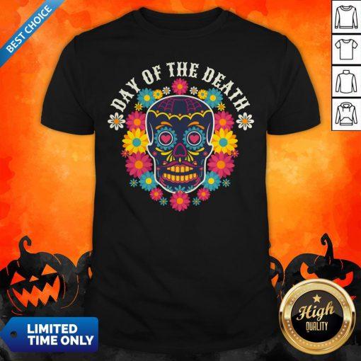 DDay Of The Dead Dia De Muertos Sugar Skull Shirt