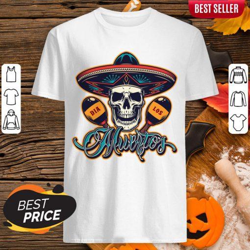 Dia De Los Muertos Day Of Dead Skull Mexican Holiday Shirt