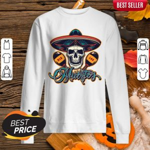 Dia De Los Muertos Day Of Dead Skull Mexican Holiday Sweatshirt