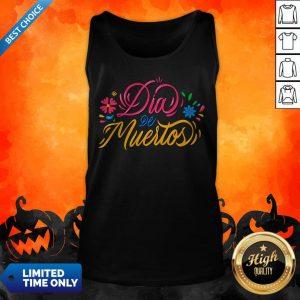 Dia De Muertos Day Of Dead Happy Mexican Holiday Tank Top