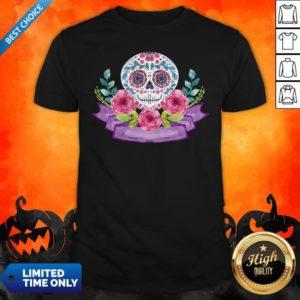 Dia De Muertos Day Of Dead Sugar Skull Flower Shirt