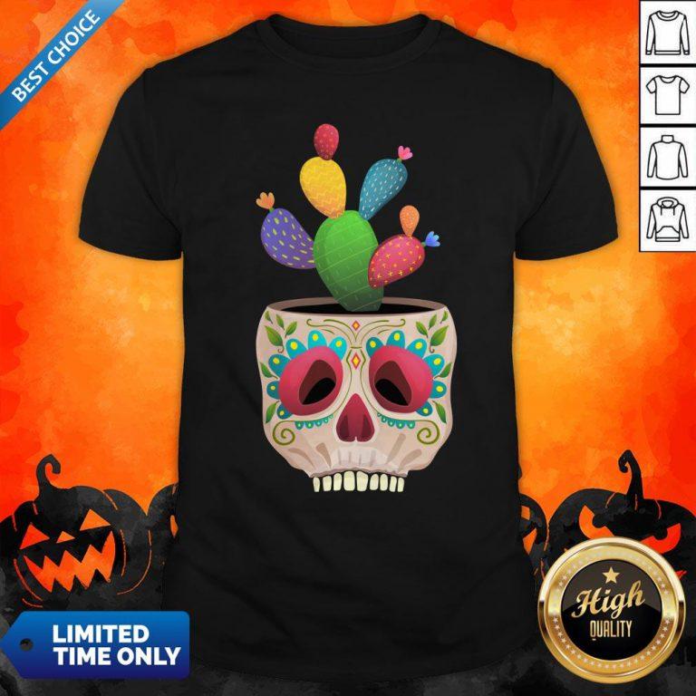 Funny Sugar Skull Cactus Day Of Dead Dia De Muertos Shirt