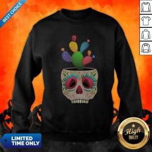 Funny Sugar Skull Cactus Day Of Dead Dia De Muertos Sweatshirt