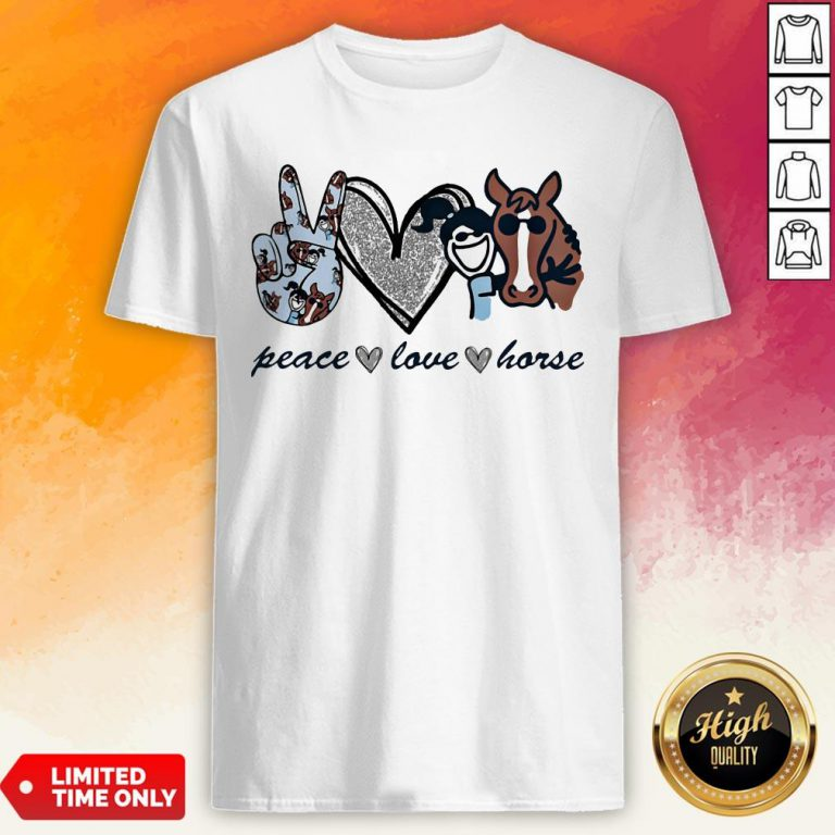 Good Diamond Peace Love Horse ShirtGood Diamond Peace Love Horse Shirt