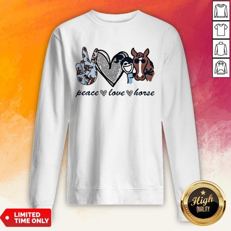 Good Diamond Peace Love Horse Sweatshirt