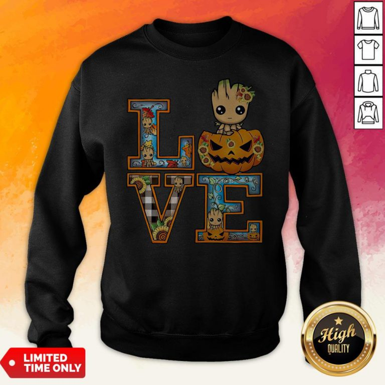 Good Groot Pumpkin Love Halloween Sweatshirt