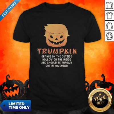 Halloween Trumpkin Orange On The Outside Hollow On The Inside And Should Be Thrown Out In November Shirt