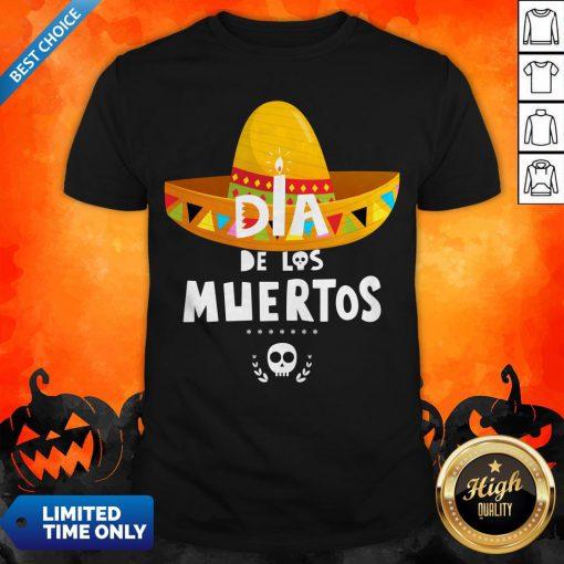 Happy Dia De Los Muertos Skull Day Dead Shirt
