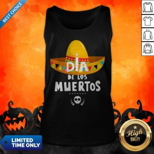 Happy Dia De Los Muertos Skull Day Dead Tank Top