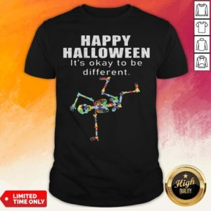 Happy Halloween It's Okay To Be Different Skeleton Autism Shirt