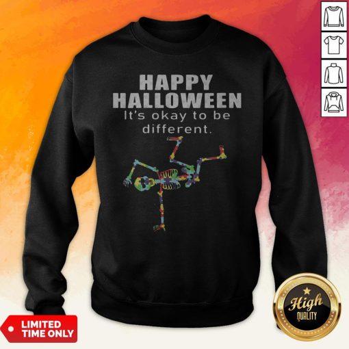 Happy Halloween It's Okay To Be Different Skeleton Autism Sweatshirt