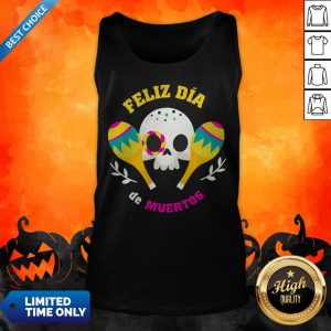 Happy Mexican Sugar Skull Feliz Dia De Muertos Tank Top