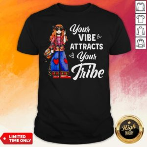 Hippie Girl Your Vibe Attracts Your Tribe ShirtHippie Girl Your Vibe Attracts Your Tribe Shirt