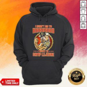 I Didn't Go To Harvard I Went To Camp Lejeune Dog Hoodie